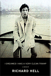 Richard Hell - I Dreamed I was a Very Clean Tramp