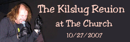 From the grave comes ...Kilslug
