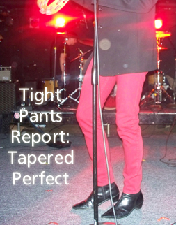 TIGHT PANTS takes a shoe horn to get in those