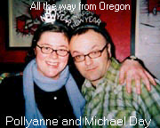All the way from Oregon...Dollyanne and Micheal Day